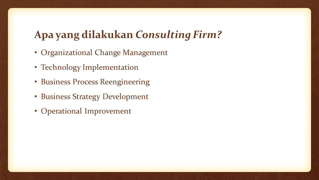 Apa yang dilakukan Consulting Firm