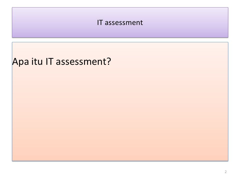 IT assessment Apa itu IT assessment