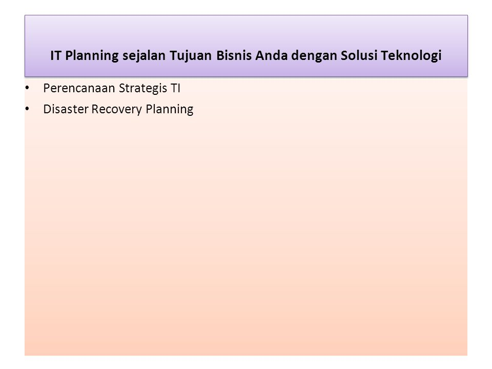 IT Planning sejalan Tujuan Bisnis Anda dengan Solusi Teknologi