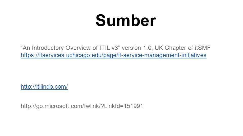 Sumber An Introductory Overview of ITIL v3 version 1.0, UK Chapter of itSMF.