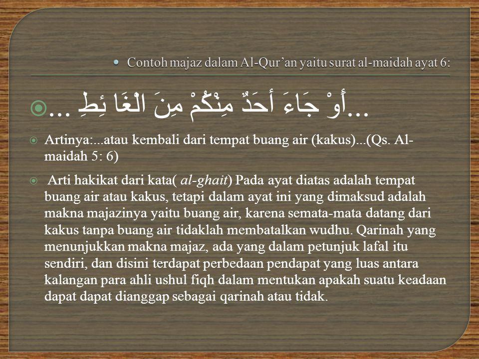 Contoh majaz dalam Al-Qur'an yaitu surat al-maidah ayat 6: