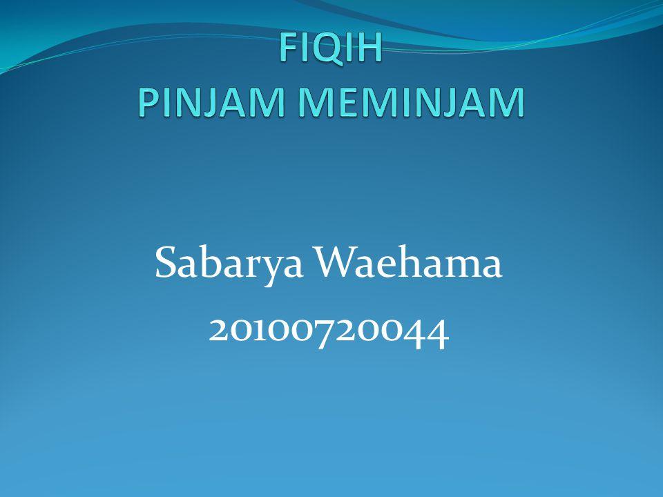 FIQIH PINJAM MEMINJAM Sabarya Waehama 20100720044