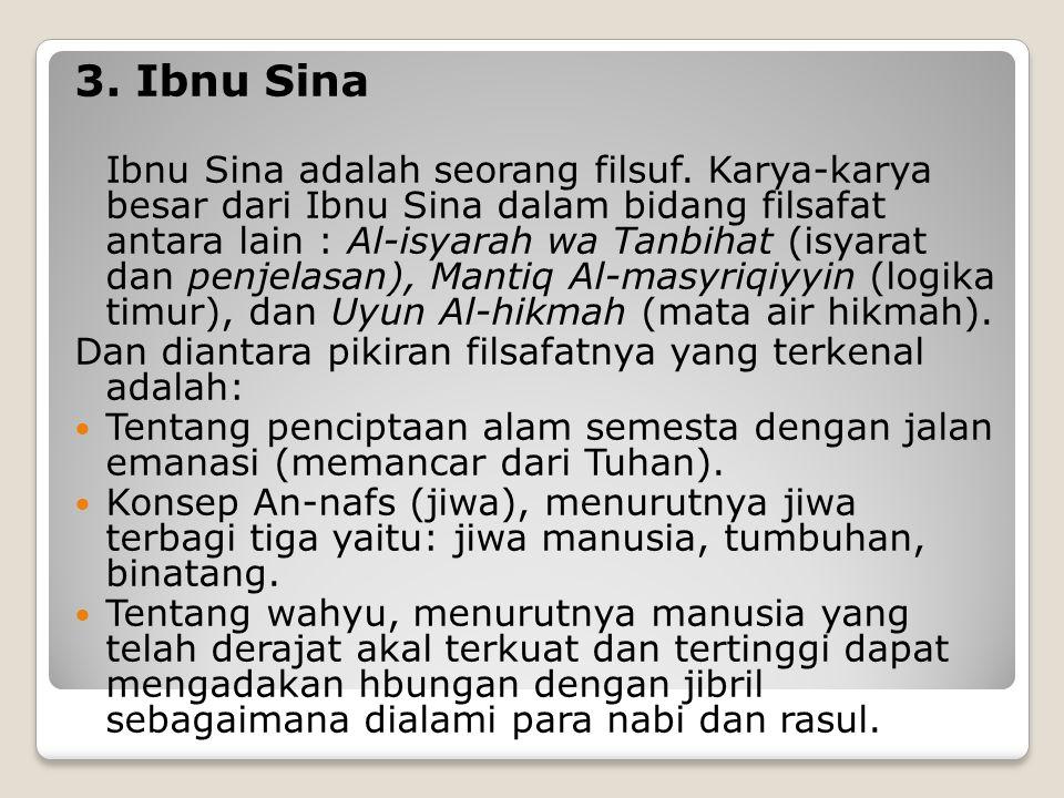 3. Ibnu Sina Dan diantara pikiran filsafatnya yang terkenal adalah: