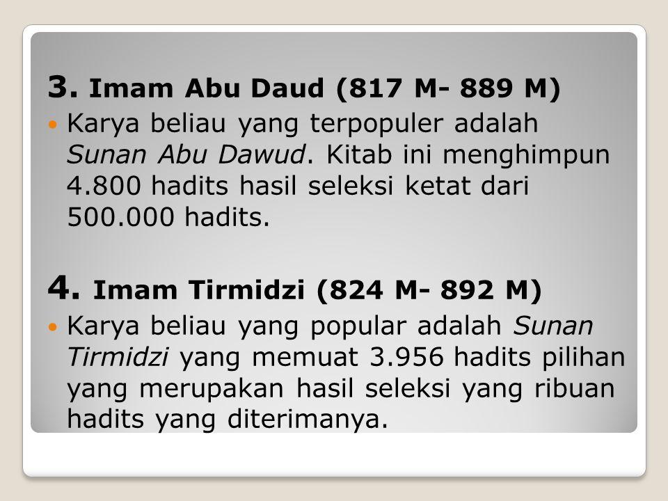4. Imam Tirmidzi (824 M- 892 M) 3. Imam Abu Daud (817 M- 889 M)