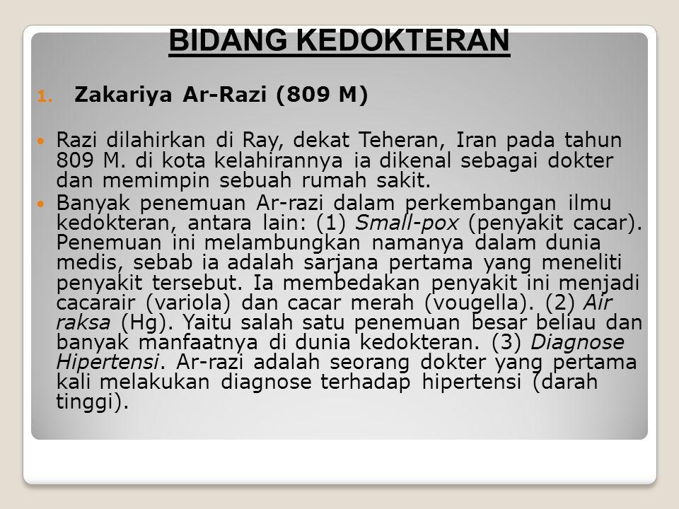 BIDANG KEDOKTERAN Zakariya Ar-Razi (809 M)