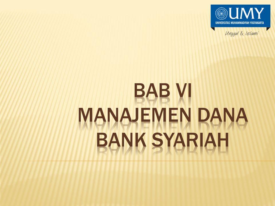 BAB VI MANAJEMEN DANA BANK SYARIAH