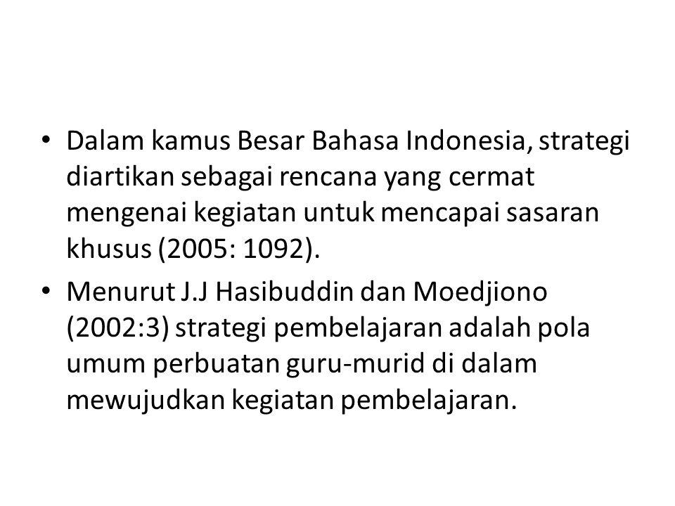 Dalam kamus Besar Bahasa Indonesia, strategi diartikan sebagai rencana yang cermat mengenai kegiatan untuk mencapai sasaran khusus (2005: 1092).