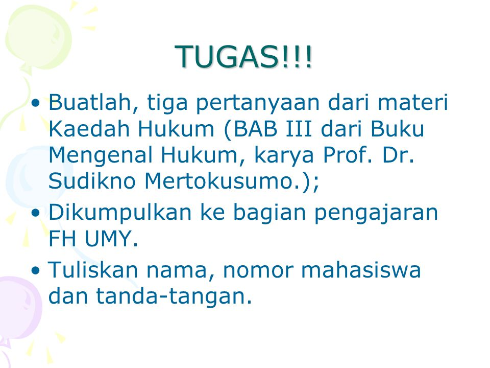 TUGAS!!! Buatlah, tiga pertanyaan dari materi Kaedah Hukum (BAB III dari Buku Mengenal Hukum, karya Prof. Dr. Sudikno Mertokusumo.);