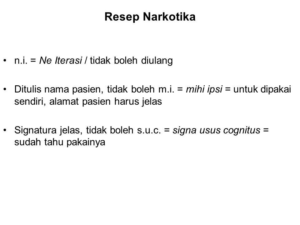 Resep Narkotika n.i. = Ne Iterasi / tidak boleh diulang