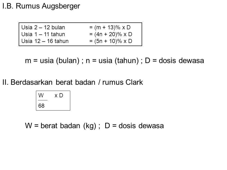 m = usia (bulan) ; n = usia (tahun) ; D = dosis dewasa