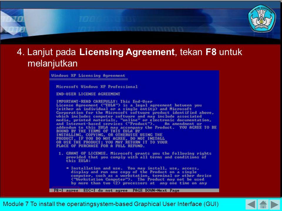 4. Lanjut pada Licensing Agreement, tekan F8 untuk melanjutkan