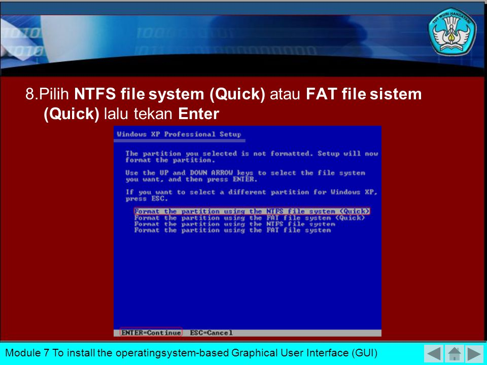 8.Pilih NTFS file system (Quick) atau FAT file sistem (Quick) lalu tekan Enter