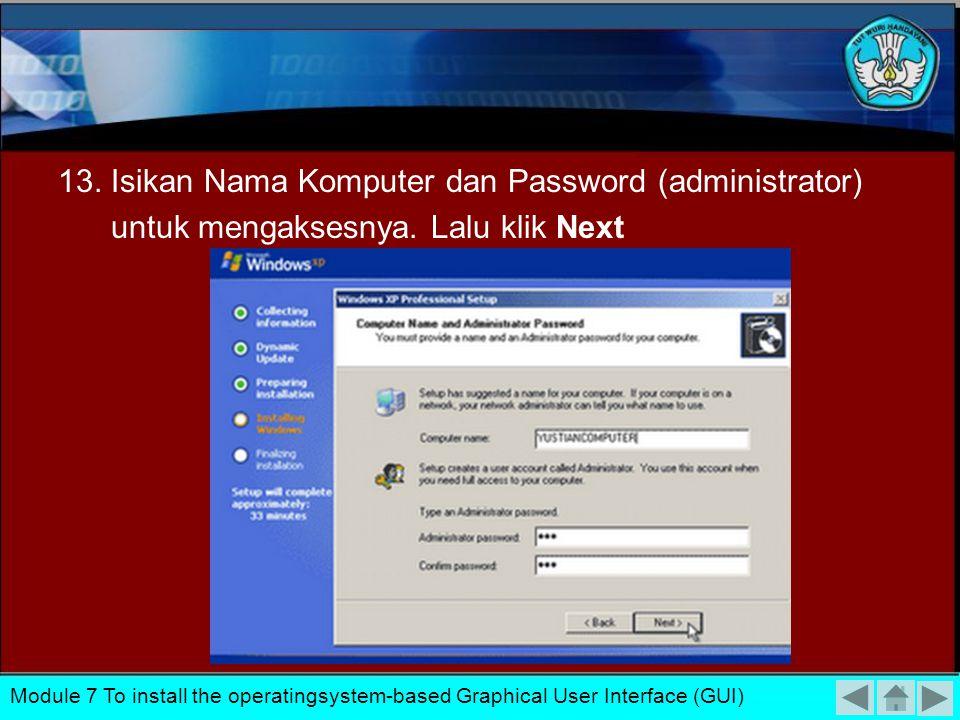 13. Isikan Nama Komputer dan Password (administrator)