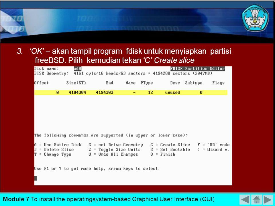 3. 'OK' – akan tampil program fdisk untuk menyiapkan partisi freeBSD