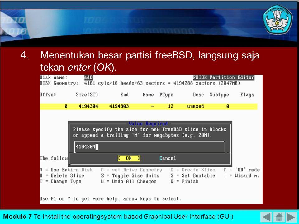 Menentukan besar partisi freeBSD, langsung saja tekan enter (OK).