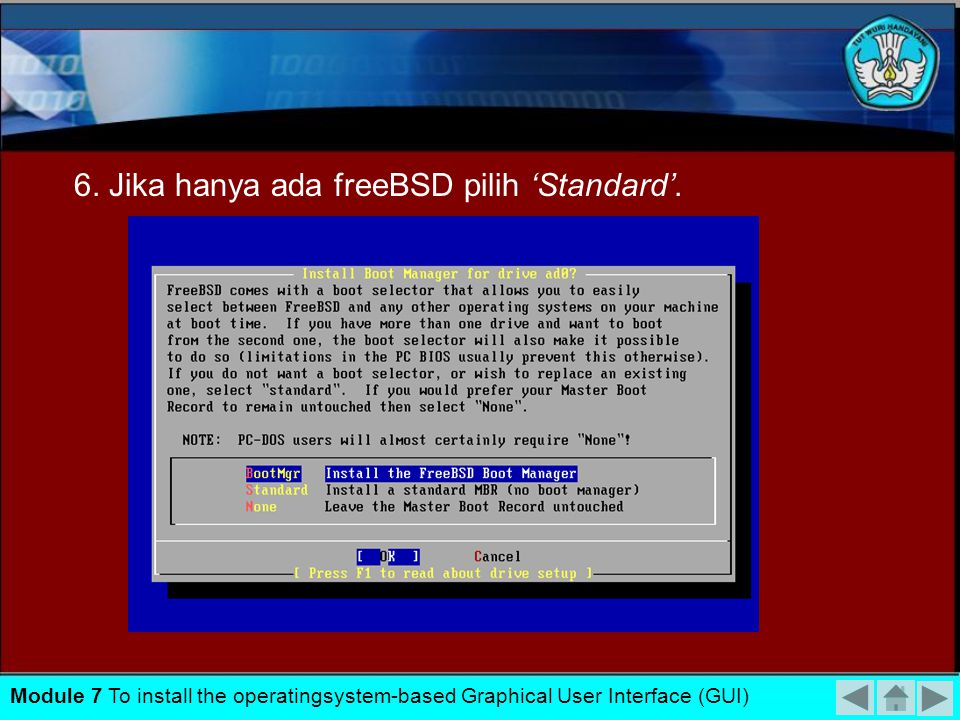 6. Jika hanya ada freeBSD pilih 'Standard'.