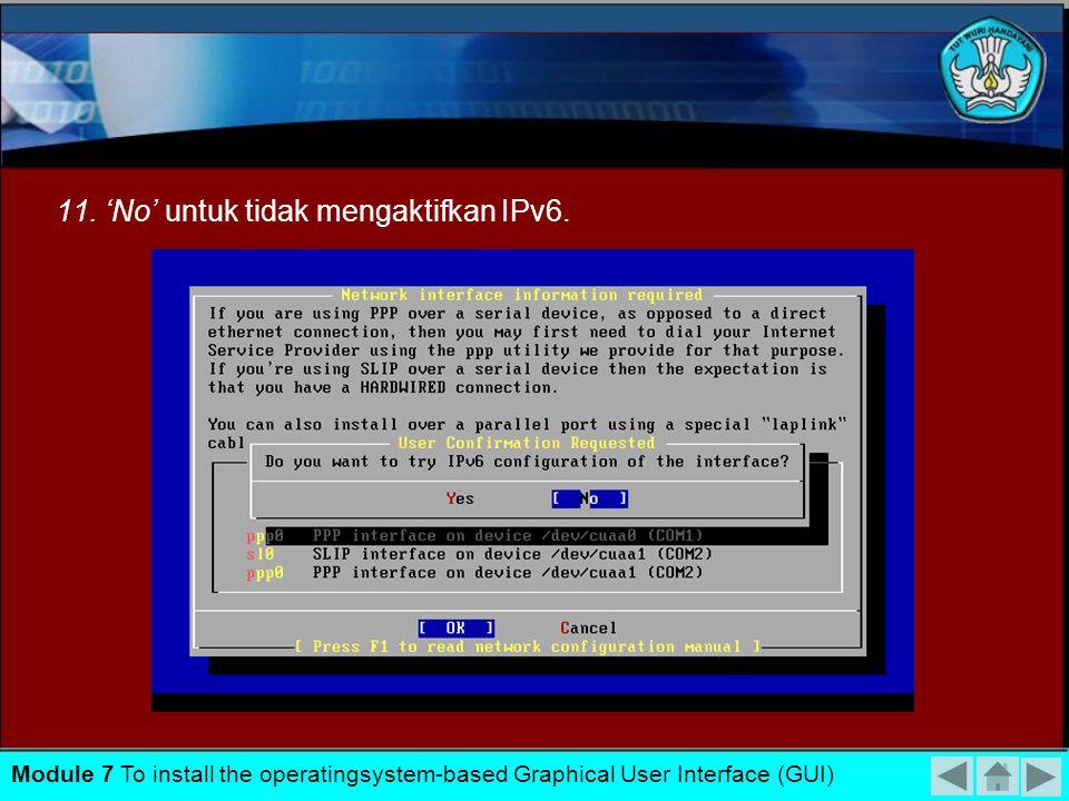11. 'No' untuk tidak mengaktifkan IPv6.