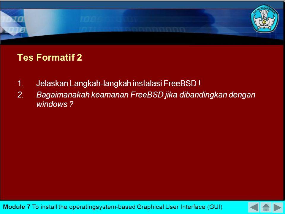 Tes Formatif 2 Jelaskan Langkah-langkah instalasi FreeBSD !