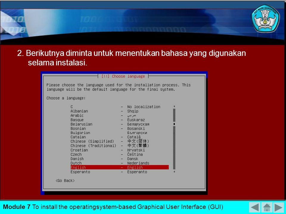 2. Berikutnya diminta untuk menentukan bahasa yang digunakan selama instalasi.