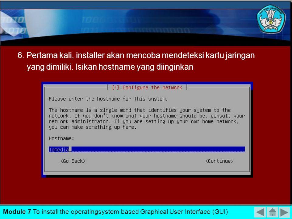 6. Pertama kali, installer akan mencoba mendeteksi kartu jaringan