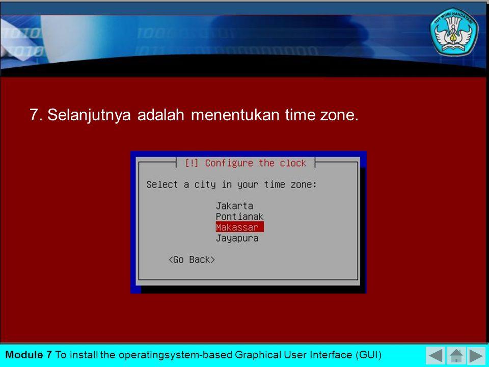 7. Selanjutnya adalah menentukan time zone.