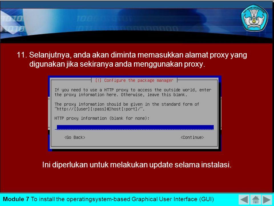 Ini diperlukan untuk melakukan update selama instalasi.