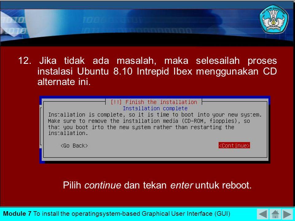 Pilih continue dan tekan enter untuk reboot.