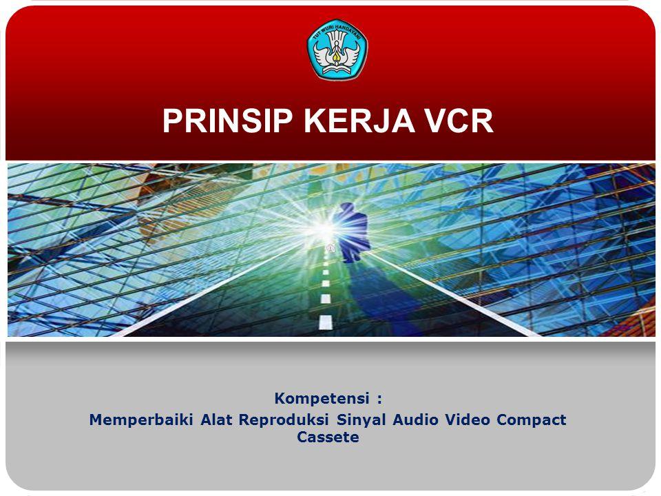 Memperbaiki Alat Reproduksi Sinyal Audio Video Compact Cassete