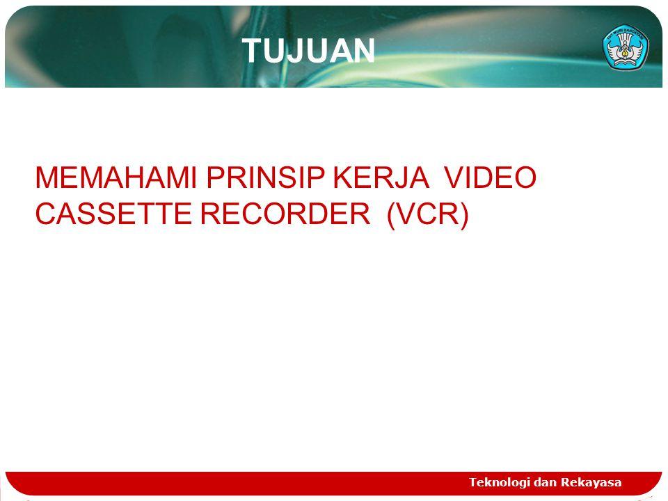 TUJUAN MEMAHAMI PRINSIP KERJA VIDEO CASSETTE RECORDER (VCR)