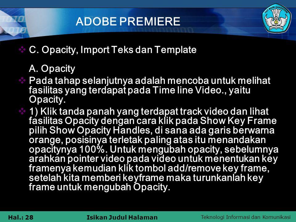 ADOBE PREMIERE C. Opacity, Import Teks dan Template A. Opacity