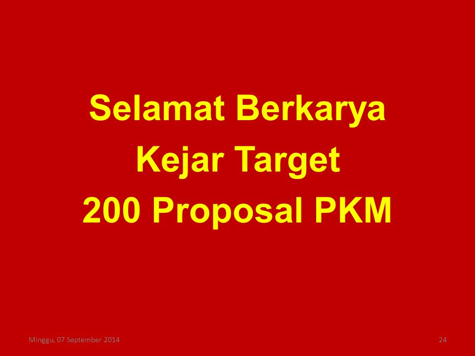 Selamat Berkarya Kejar Target 200 Proposal PKM