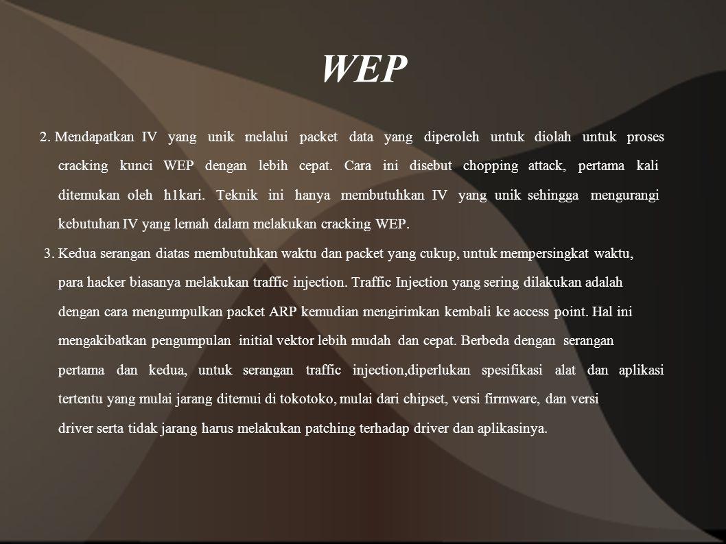 WEP 2. Mendapatkan IV yang unik melalui packet data yang diperoleh untuk diolah untuk proses.