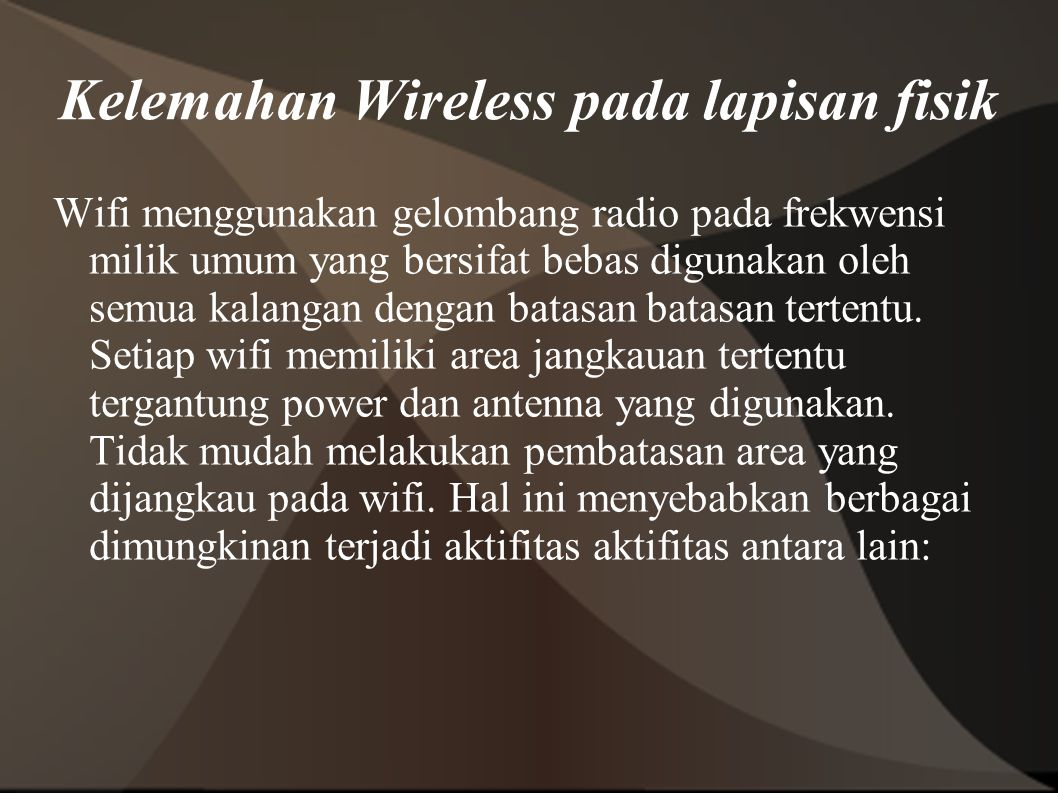 Kelemahan Wireless pada lapisan fisik