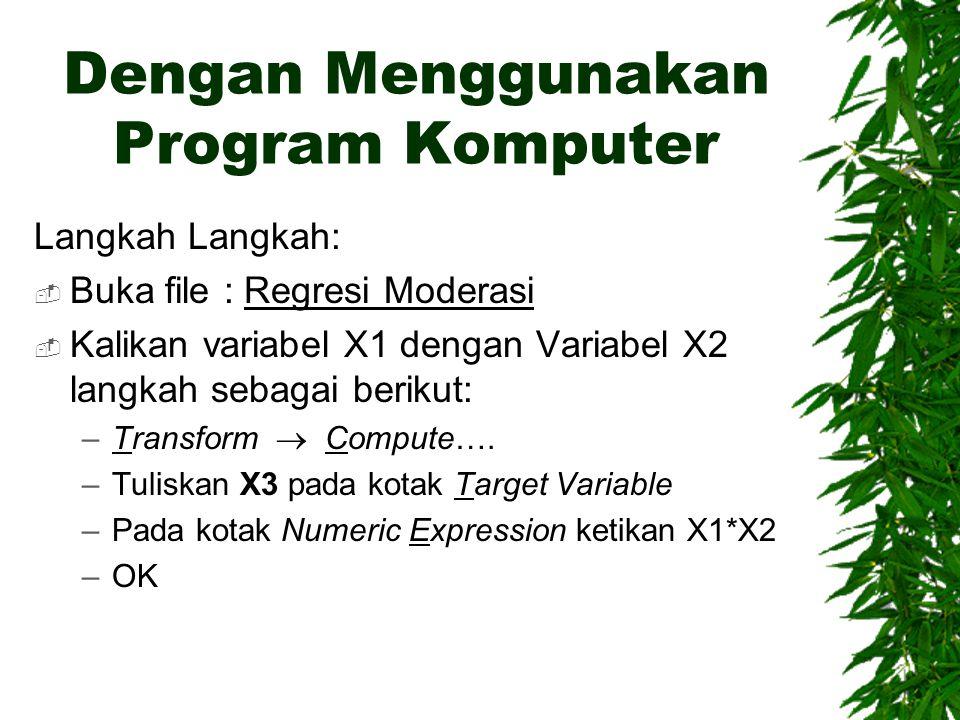 Dengan Menggunakan Program Komputer