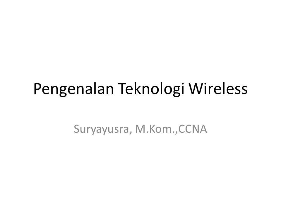 Pengenalan Teknologi Wireless