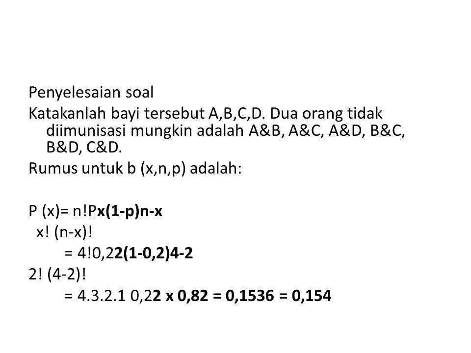 Penyelesaian soal Katakanlah bayi tersebut A,B,C,D