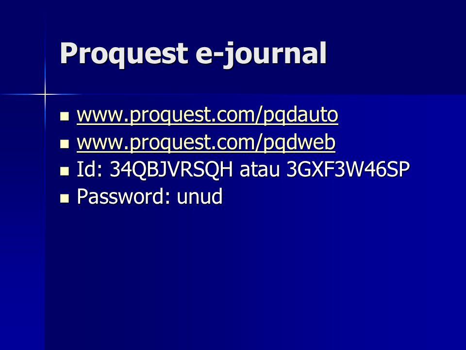 Proquest e-journal www.proquest.com/pqdauto www.proquest.com/pqdweb