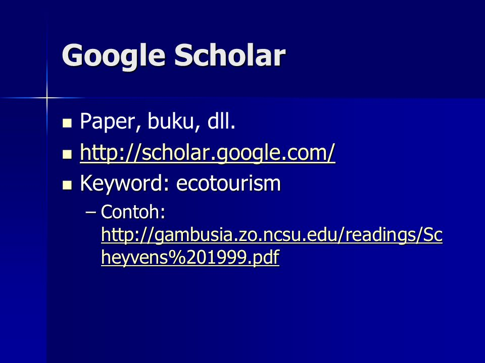 Google Scholar Paper, buku, dll. http://scholar.google.com/