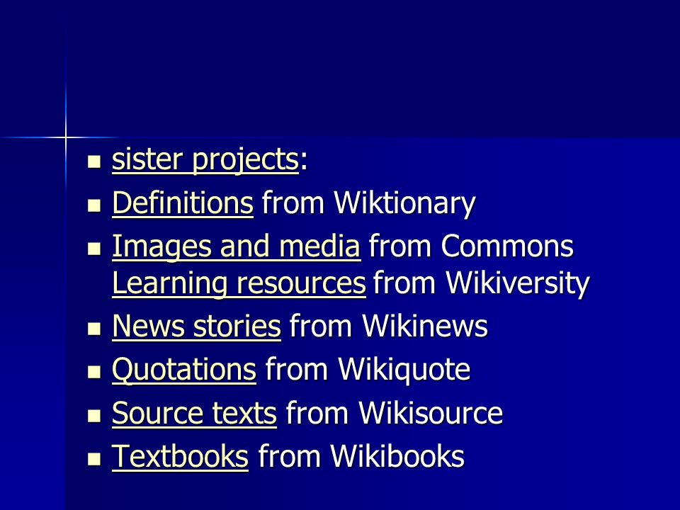 sister projects: Definitions from Wiktionary. Images and media from Commons Learning resources from Wikiversity.