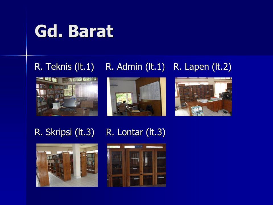 Gd. Barat R. Teknis (lt.1) R. Admin (lt.1) R. Lapen (lt.2)
