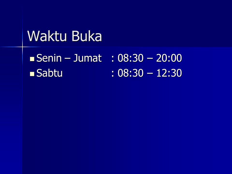 Waktu Buka Senin – Jumat : 08:30 – 20:00 Sabtu : 08:30 – 12:30 9