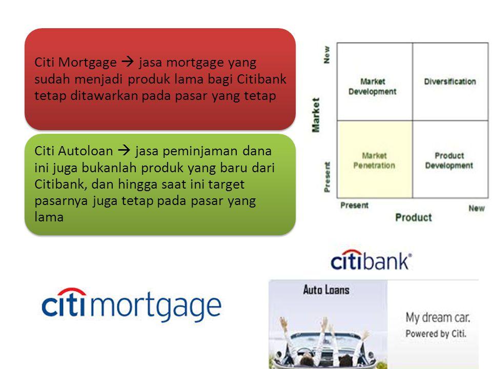 Citi Mortgage  jasa mortgage yang sudah menjadi produk lama bagi Citibank tetap ditawarkan pada pasar yang tetap