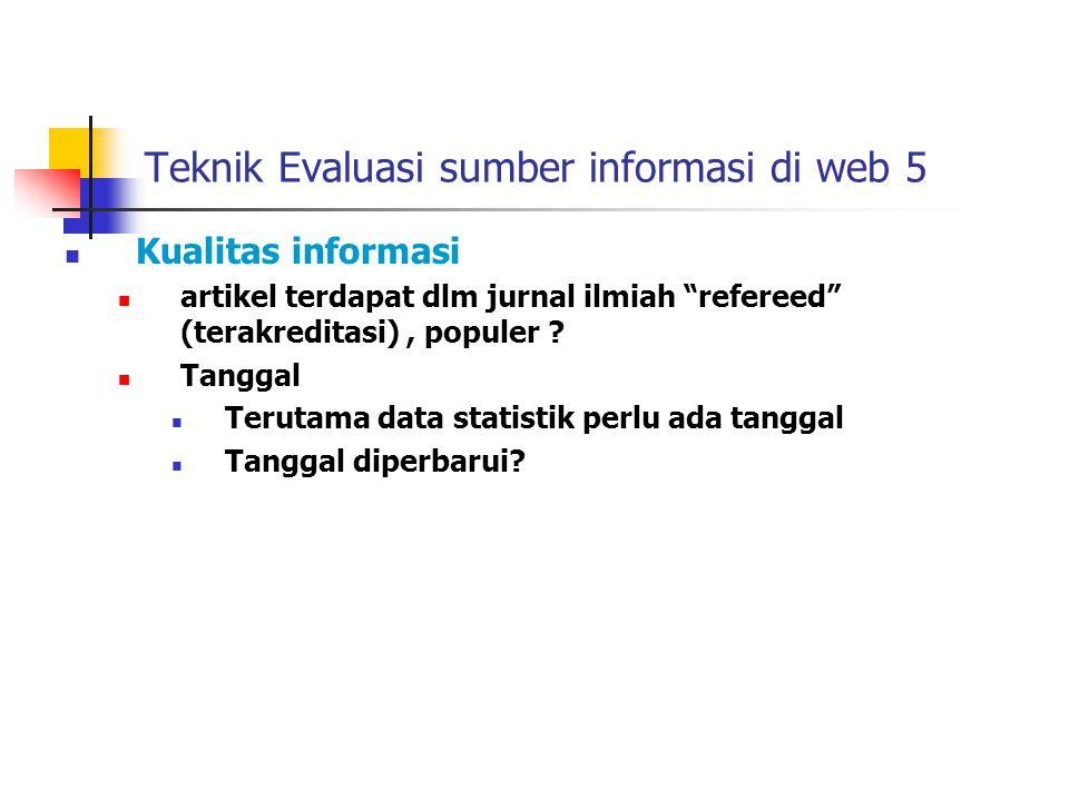 Teknik Evaluasi sumber informasi di web 5