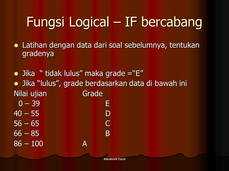 Fungsi Logical – IF bercabang