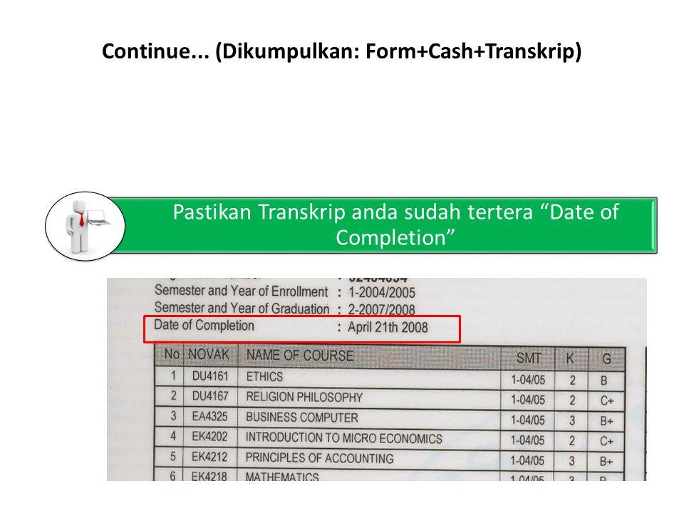 Continue... (Dikumpulkan: Form+Cash+Transkrip)