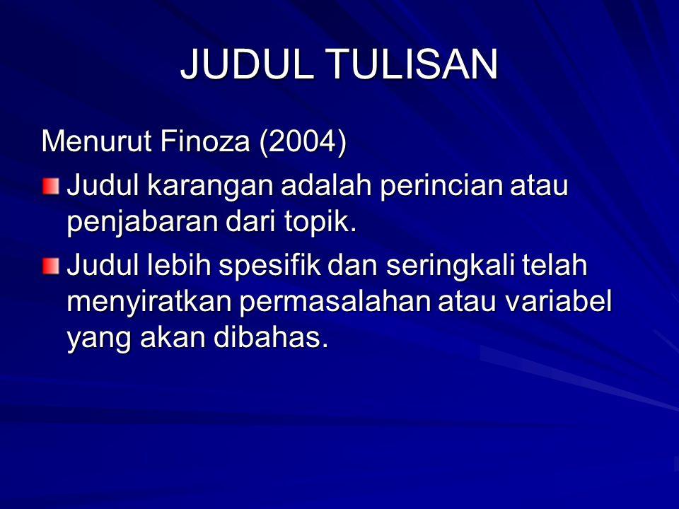 JUDUL TULISAN Menurut Finoza (2004)