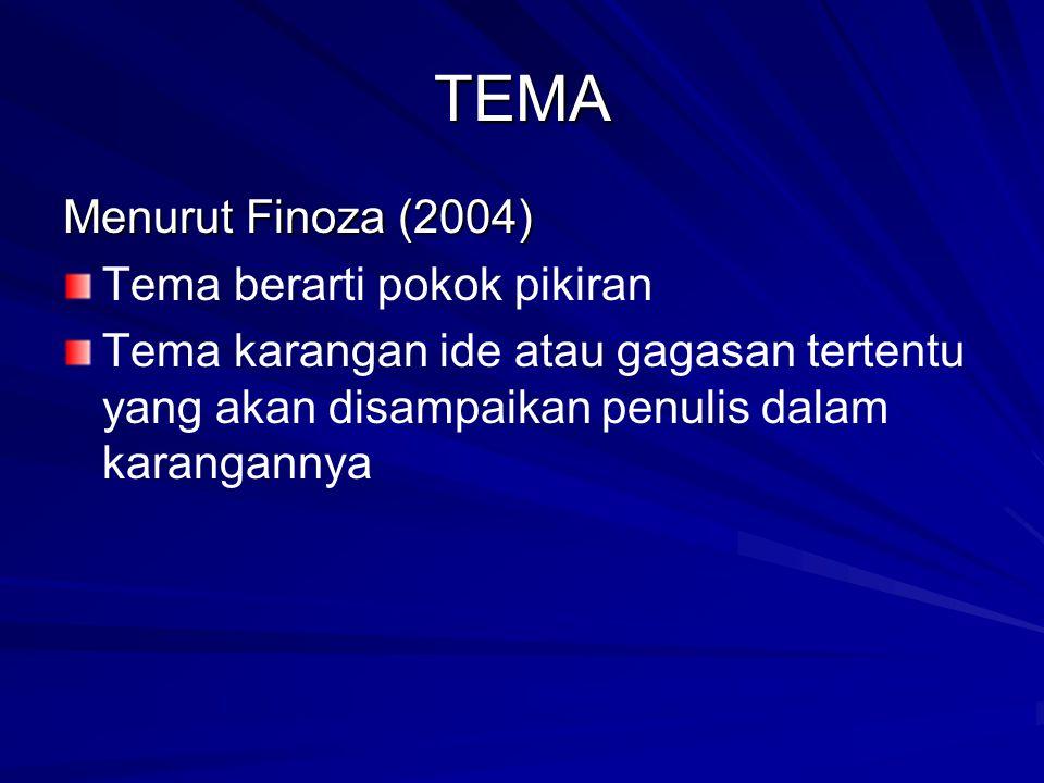TEMA Menurut Finoza (2004) Tema berarti pokok pikiran