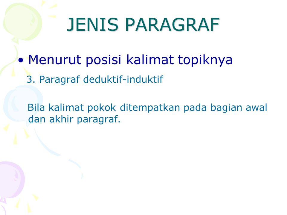 JENIS PARAGRAF Menurut posisi kalimat topiknya