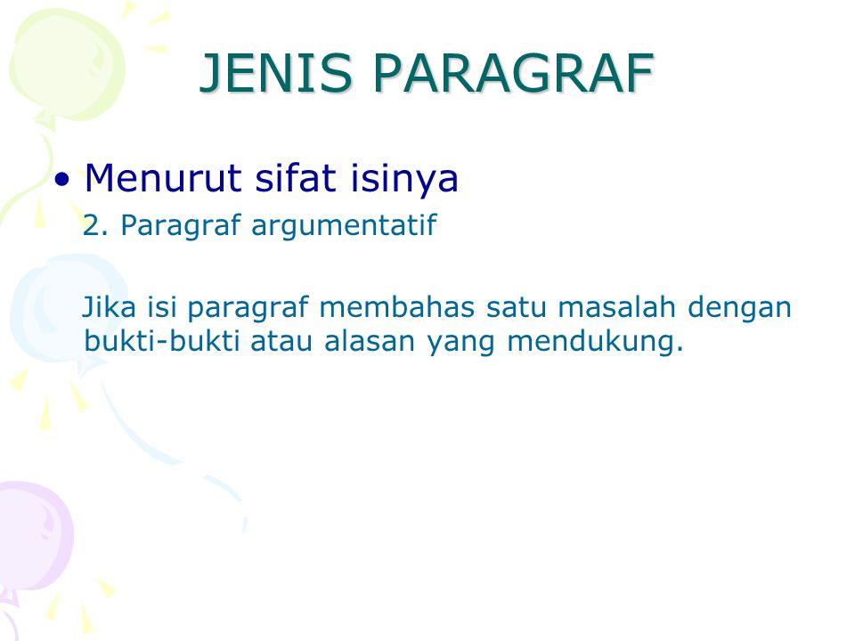JENIS PARAGRAF Menurut sifat isinya 2. Paragraf argumentatif