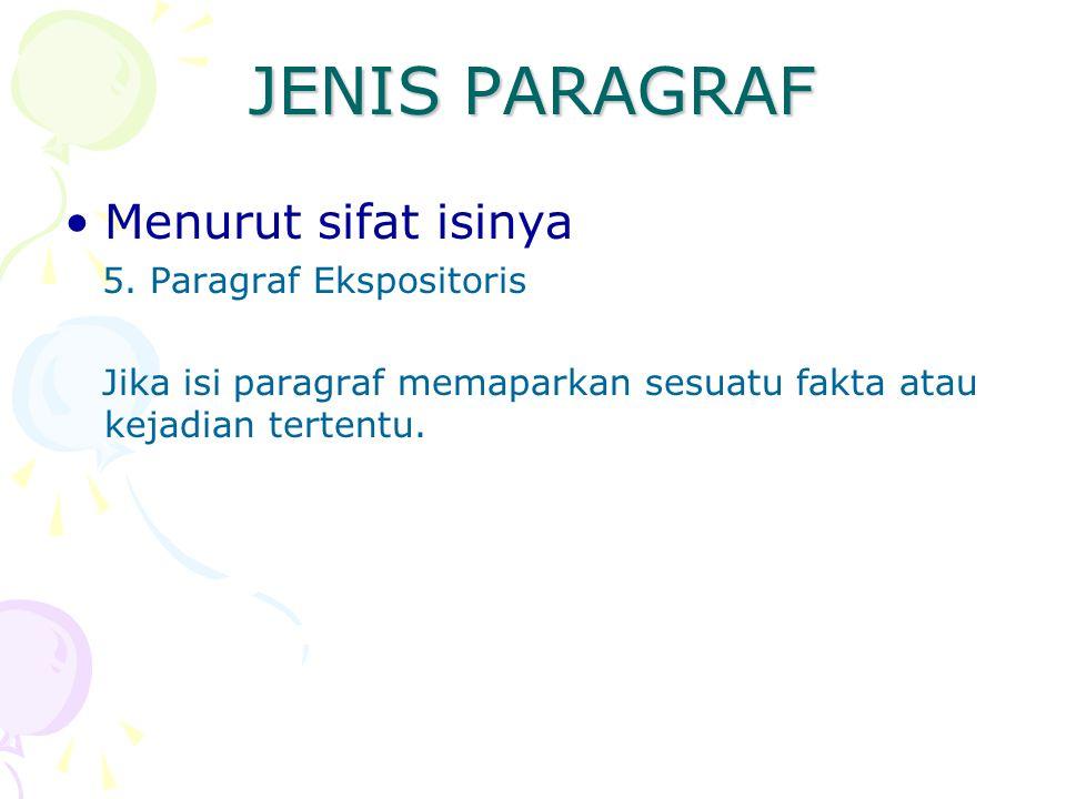 JENIS PARAGRAF Menurut sifat isinya 5. Paragraf Ekspositoris